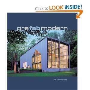 Prefab Modern (9780060589233): Jill Herbers: Books
