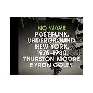 No Wave Post punk Underground New York 1976 1980 [HC,2008