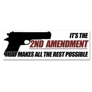 2nd Amendment Makes the Rest Possible Gun Bumper Sticker