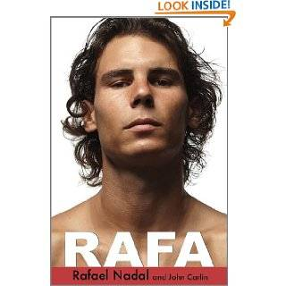 Rafa by Rafael Nadal and John Carlin ( Hardcover   Aug. 23, 2011