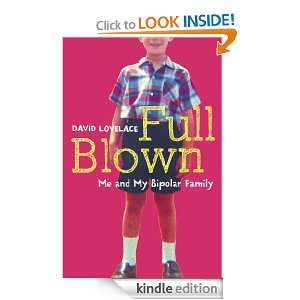 Full Blown Me and My Bipolar Family David Lovelace
