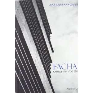 FACHADAS (9788493974701): ANA SANCHEZ OSTIZ GUTIERREZ: Books