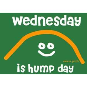 Wednesday Is Hump Day , 4x2: Home & Kitchen