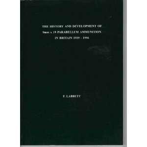 9mm X 19 Parabellum Ammunition in Britain 1919 1996: P. Labbett: Books