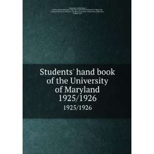 Students hand book of the University of Maryland. 1925/1926 College