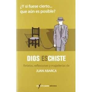 Dios es chiste (9788493706968): Juan Abarca Sanchís: Books