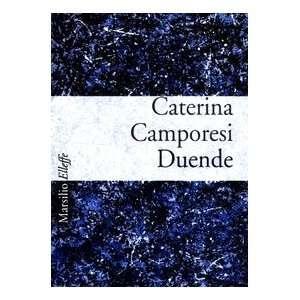 Duende (9788831782852): Caterina Camporesi: Books