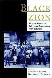 Black Zion African American Religious Encounters with Judaism