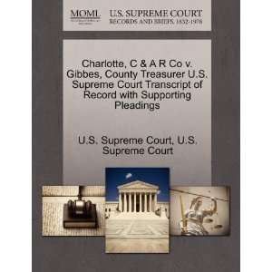 Charlotte, C & A R Co v. Gibbes, County Treasurer U.S