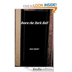 Down the Dark Hall Kate Butler  Kindle Store