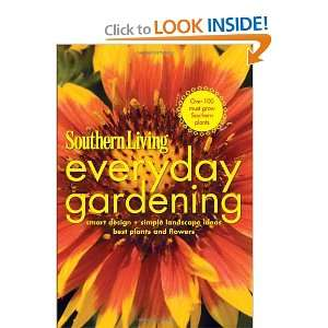 Southern Living Everyday Gardening: Smart Design * Simple