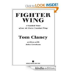 Fighter Wing A Guided Tour of an Air Force Combat Wing Tom Clancy