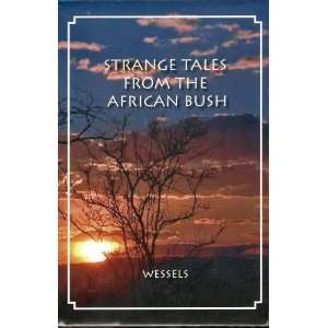 Strange Tales From The African Bush: Hannes Wessels: Books
