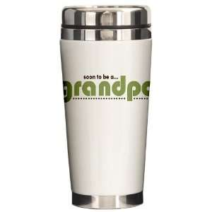 Soon to be a Grandpa Funny Ceramic Travel Mug by CafePress