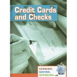 Credit Cards and Checks (Earning, Saving, Spending (2nd