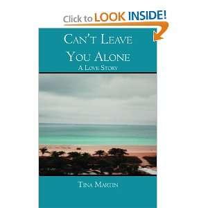 You Alone: A Love Story: Tina Martin: 9781419631634:  Books