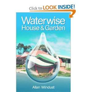 Waterwise House & Garden: A Guide to Sustainable Living