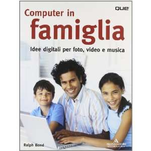 digitali per foto, video e musica (9788804542018) Ralph Bond Books
