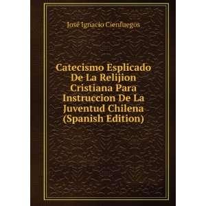 Catecismo Esplicado De La Relijion Cristiana Para