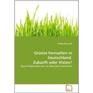 Grünes Fernsehen in Deutschland. Zukunft oder Vision