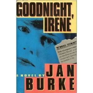 Goodnight, Irene (Irene Kelly Mysteries) [Hardcover] Jan Burke Books