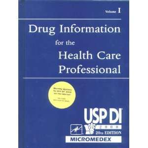 Drug Information for the Health Care Professional, Volume I USP DI