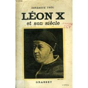 leon X et son siecle: truc gonzague: Books