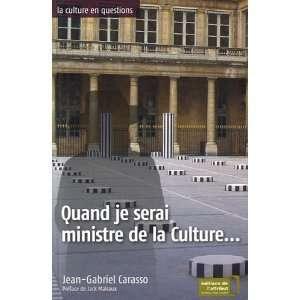 Quand je serai ministre de la Culture Jean Gabriel Carasso: Books