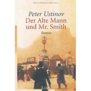 Der alte Mann und Mr. Smith. (9783548600581): Peter