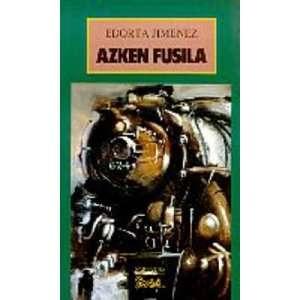 Azken fusila (Narrativa saila) (9788486766467): Edorta Jimenez: Books
