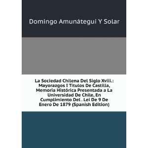 La Sociedad Chilena Del Siglo Xviii.: Mayorazgos I Títulos