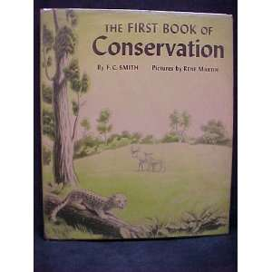 THE FIRST BOOK OF CONSERVATION: Illustrated by RENE MARTIN