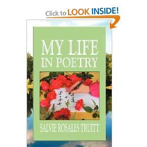 My Life in Poetry (9781465364906): Salvie Rosales Truitt: Books