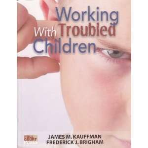 With Troubled Children [Perfect Paperback] James Kauffman Books