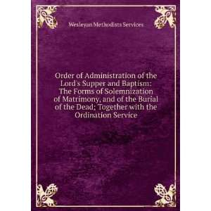 Order of Administration of the Lords Supper and Baptism