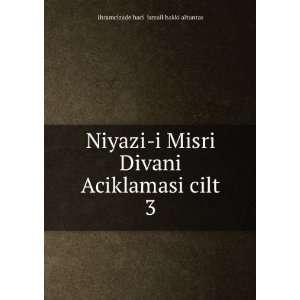 Aciklamasi cilt 3 ihramcizade haci ismail hakki altuntas Books