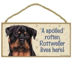 Spoiled Rotten Rottweiler Sign Plaque Dog 10 x 5 sign Rottie