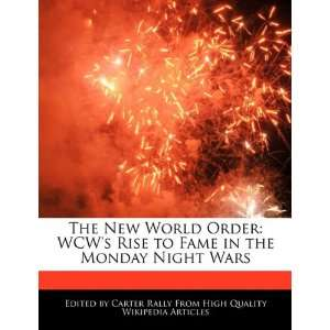 to Fame in the Monday Night Wars (9781241699611): Carter Rally: Books