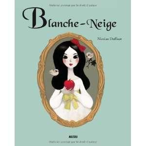 Blanche Neige (French Edition) (9782733815878): Nicolas