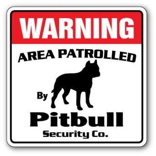PITBULL Security Sign Area Patrolled by pet signs warning dog lover
