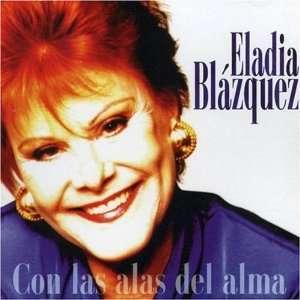Con Las Alas del Alma: Eladia Blazquez: Music