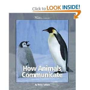 How Animals Communicate Betty Tatham Books