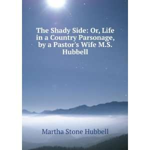 , by a Pastors Wife M.S. Hubbell.: Martha Stone Hubbell: Books