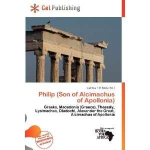 of Alcimachus of Apollonia) (9786200839725) Iustinus Tim Avery Books