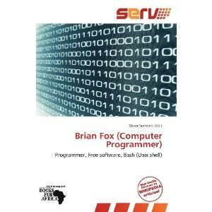 Brian Fox (Computer Programmer) (9786136280806) Oscar Sundara Books