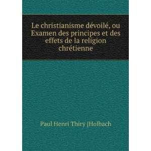 effets de la religion chrétienne: Paul Henri Thiry [Holbach: Books