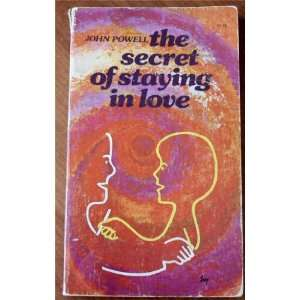 The Secret of Staying in Love John Powell Books