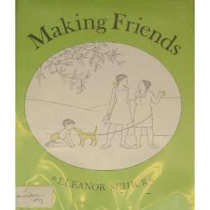 Making Friends (9780027811506) Eleanor Schick Books