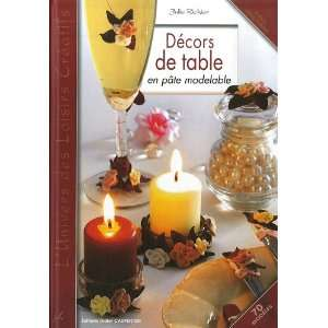 decors de table en pâte modelable: Julie Richier: 9782841676231