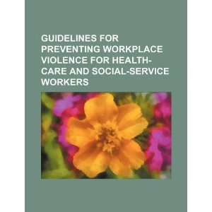 care and social service workers (9781234228347): U.S. Government